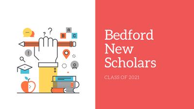 Bedford New Scholars Class of 2021