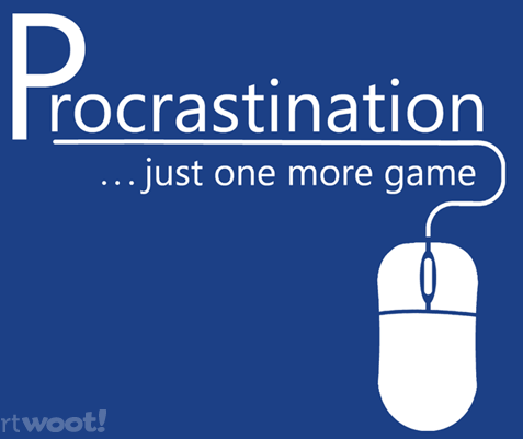Procrastination - just one more game.png