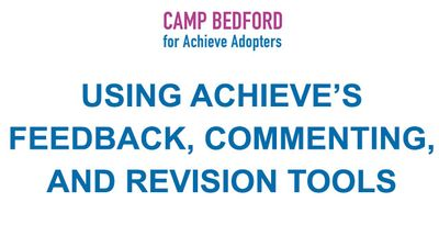 Using Achieve's Feedback, Commenting, and Revision Tools