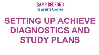 Setting Up Achieve Diagnostics and Study Plans
